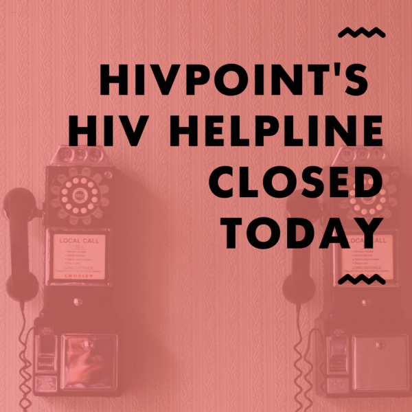 Hivpoint's hiv helpline closed today