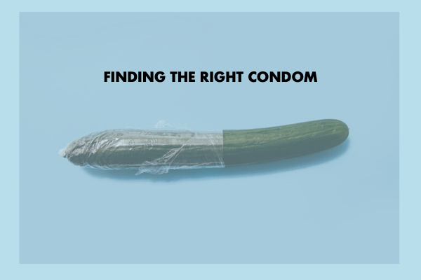 Finding the right condom