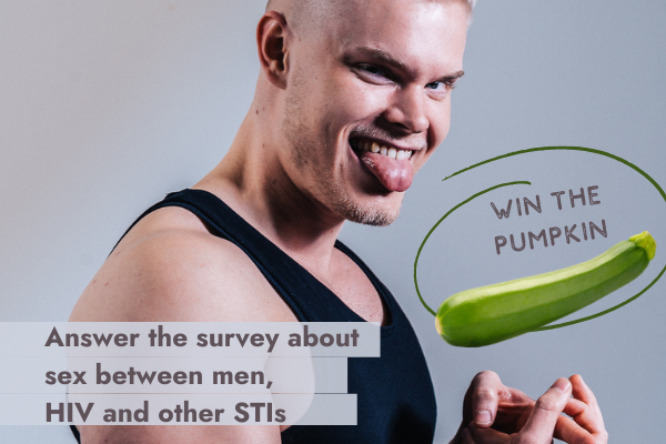 Answer the survey about sex between men, HIV and other STIs