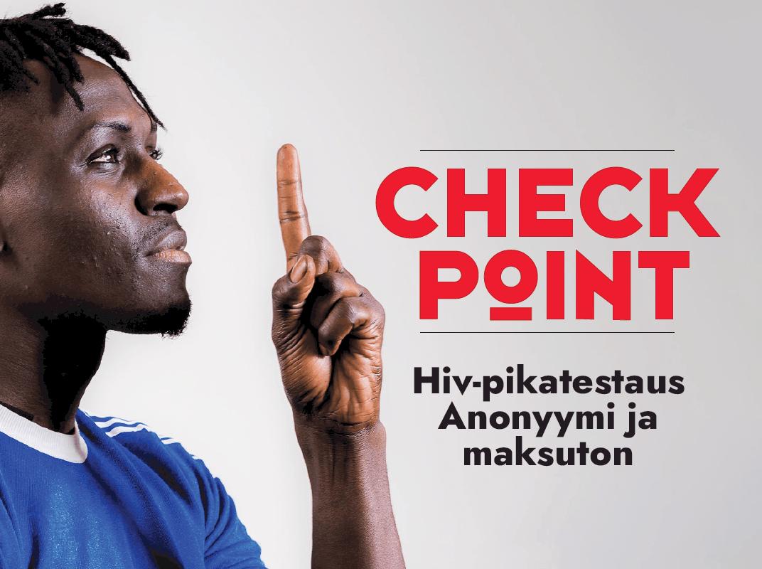 Mainoskuvassa tummaihoinen miesoletettu henkilö, jolla sormi on pystyssä. Tekstissä lukee, että Checkpoint hiv-pikatestauspalvelu on anonyymi ja maksuton.